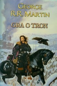 Gra-o-tron_George-R-R-Martin,images_product,27,978-83-7298-370-1
